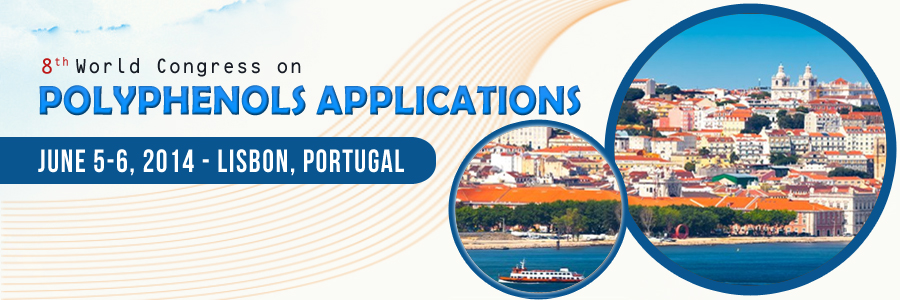 8th World congress on polyphenols applications June 5-6, 2014 Lisbon, Portugal
